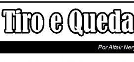 TIRO E QUEDA – 11.06.2019