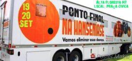 'Carreta da Hanseníase' chega hoje em Alta Floresta para atender pacientes agendados nos dias 19 e 20