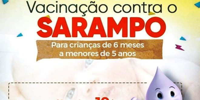 ATENÇÃO PAIS: Dia 'D' de vacinação contra o sarampo ocorrerá neste sábado